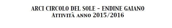 Arci Circolo del Sole – Endine Attività 2015-2016