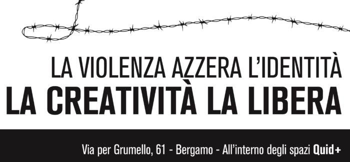La violenza azzera l'identità, la creatività la libera