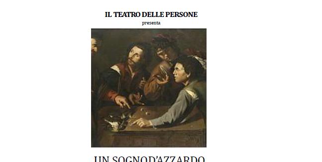 """Un sogno d'azzardo""    29 novembre – Teatro San  Carlo Villa d'Almè"