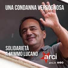 "Riace, Arci: ""solidarietà a Mimmo Lucano, condanna vergognosa"""